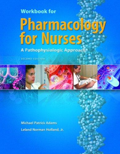Pharmacology for Nurses: A Pathophysiologic Approach (2 Workbook edition [May 18, 2007])