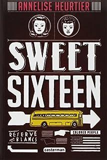 Sweet sixteen, Heurtier, Annelise