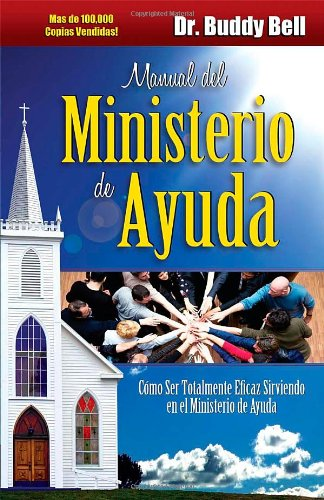 Download Manual del Ministerio de Ayuda / The Ministry of Helps Handbook: How to Be Totally Effective Serving in the Local Church (Spanish Edition) pdf epub