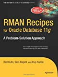 RMAN Recipes for Oracle Database 11g, Darl Kuhn and Arup Nanda, 1590598512