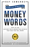 MoneyWords: Easy-to-Use Copywriting & Marketing Secrets That Sell Anything to Anyone