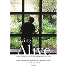 Staying Alive, 2nd Edition: Critical Perspectives on Health, Illness, and Health Care