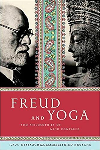 Freud and Yoga: Two Philosophies of Mind Compared by Krusche ...