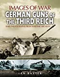 German Guns of the Third Reich, Ian Baxter, 1844155676