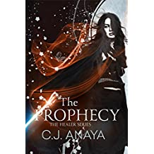 The Prophecy: A Young Adult Romantic Fantasy (The Healer Series Book 4)