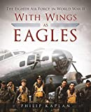 Image of With Wings As Eagles: The Eighth Air Force in World War II