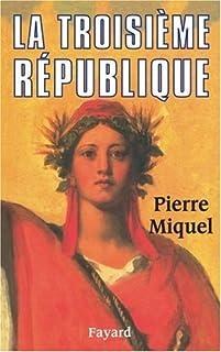 La troisième république, Miquel, Pierre
