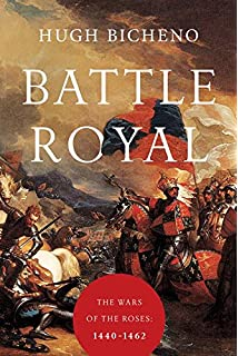 Battle Royal The Wars Of Roses 1440 1462