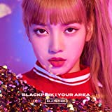 Blackpink In Your Area: Lisa Version