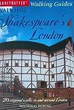 Walking Shakespeare's London: 20 Original Walks in and Around London (Globetrotter Walking Guides)