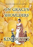 On Grace's Shoulders (The Ruth Chernock Series Book 3)