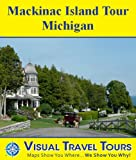 img - for Mackinac Island Tour, Michigan: A Self-guided Pictorial Walking/Biking Tour (Visual Travel Tours Book 258) book / textbook / text book