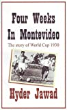 Four Weeks in Montevideo: The Story of World Cup 1930