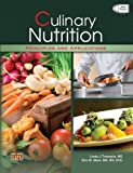 Culinary Nutrition Principles and Applications, Linda J. Trakselis MS, Eric M. Stein MS RD CCE, 0826942210