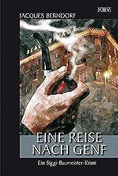 Eine Reise nach Genf: Ein Siggi-Baumeister-Krimi (Eifel-Krimi 16) (German Edition)
