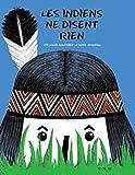 """Afficher """"Les Indiens ne disent rien"""""""