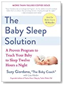 The Baby Sleep Solution: A Proven Program to Teach Your Baby to Sleep Twelve Hours a Night