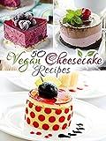 50 Vegan Cheesecake Recipes: Healthy & Delicious - Better than normal cheesecake (Veganized Recipes Book 2)