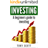 Investing: A Beginner's Guide To Investing (Investing, Investing for beginners, Investing basics, Investing made simple, Finance, Financial Management,Money management)