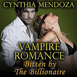 Vampire Romance: Bitten by the Billionaire Audiobook