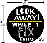 """Look Away While I Fix This ©,I Make Decals®, Funny, humor, 2"""" circle Hard Hat vinyl decal car stickers"""