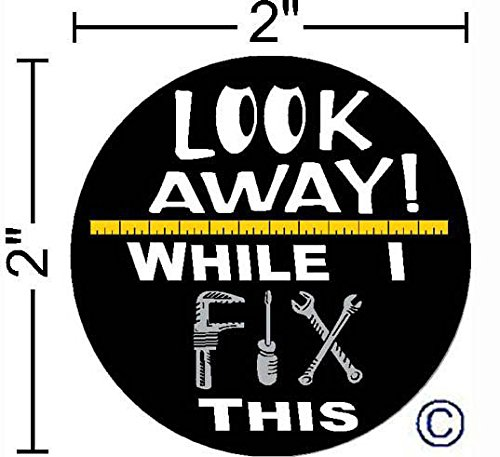 """Look Away While I Fix This © ,I Make Decals®, Funny, humor, 2"""" circle Hard Hat vinyl decal car stickers"""
