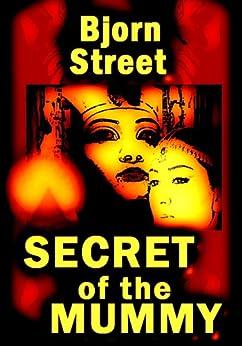 Secret of the Mummy by [Street, Bjorn]
