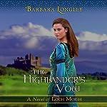 The Highlander's Vow: Loch Moigh, Book 4   Barbara Longley