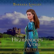 The Highlander's Vow: Loch Moigh, Book 4 | Barbara Longley