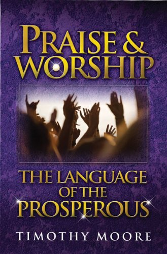 Praise and Worship-The Language of the Prosperous
