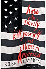 How to Slowly Kill Yourself and Others in America Hardcover