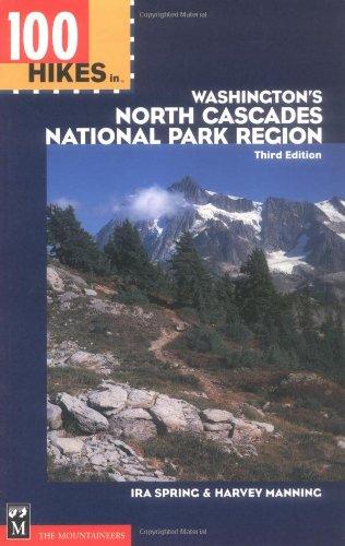 (100 Hikes in Washington's North Cascades National Park Region )