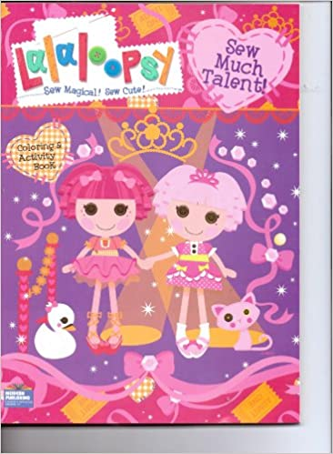 Lalaloopsy Coloring & Activity Book ~ Sew Magical! Sew Cute ...