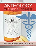Anthology of Medical Diseases, Alcena M.Valiere, 1491822600
