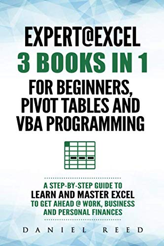 Expert @ Excel: 3 BOOKS IN 1: For beginners, Pivot Tables and VBA Programming Front Cover