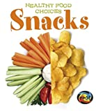Snacks: Healthy Food Choices