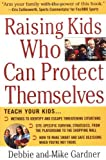 img - for By Debbie Gardner - Raising Kids Who Can Protect Themselves: 1st (first) Edition book / textbook / text book