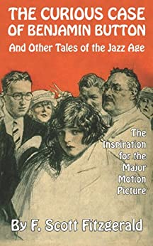 The Curious Case of Benjamin Button and Other Tales of the Jazz Age by [Fitzgerald, F. Scott]