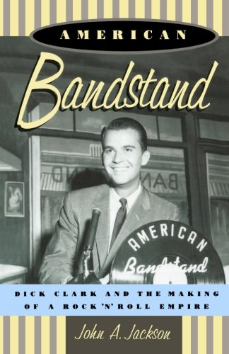 Screw Back Signed - American Bandstand: Dick Clark and the Making of a Rock 'n' Roll Empire
