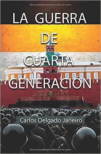 La Guerra de Cuarta Generación (Spanish Edition): auto Carlos ...