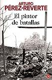 El pintor de batallas/ The Painter of Battles (Spanish Edition)