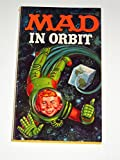 img - for William M. Gaines' Mad In Orbit: Mad Magazine Book book / textbook / text book