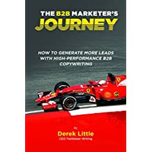 The B2B Marketer's Journey: How to Generate More Leads with High-Performance  B2B Copywriting