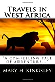 Travels in West Africa, Mary H. Kingsley, 1449998011