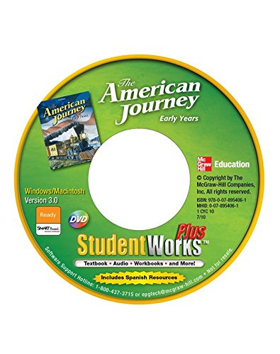 The American Journey, Early Years, StudentWorks Plus CD-ROM (THE AMERICAN JOURNEY (SURVEY)) by McGraw-Hill Education