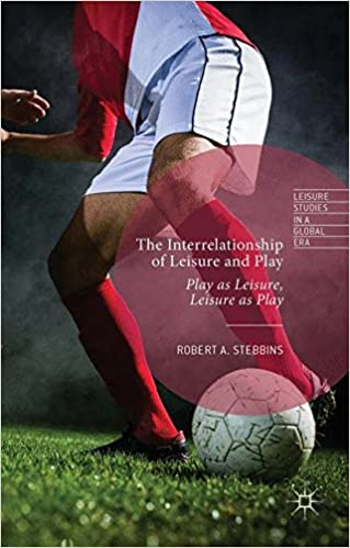 The Interrelationship of Leisure and Play: Play as Leisure,