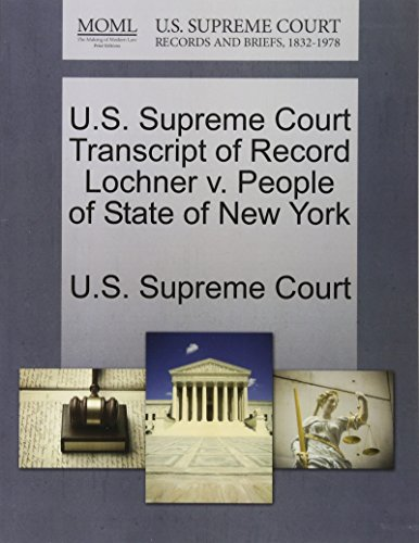 U.S. Supreme Court Transcript of Record Lochner v. People of State of New York