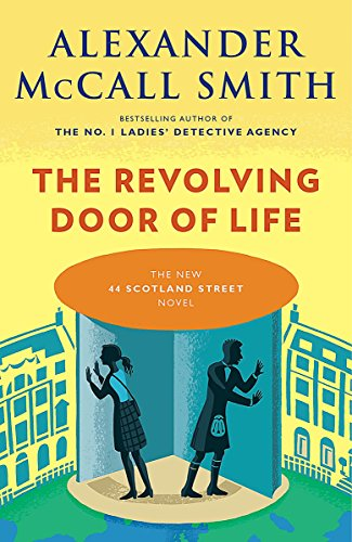 The Revolving Door of Life (44 Scotland Street Series) ()