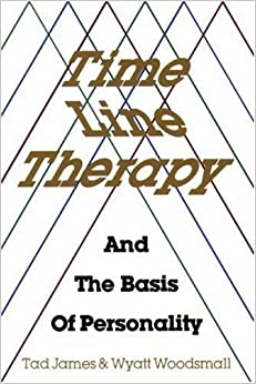 Book Time Line Therapy and the Basis of Personality by James, Tad Published by Meta Pubns (1988)