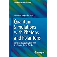 Quantum Simulations with Photons and Polaritons: Merging Quantum Optics with Condensed Matter Physics (Quantum Science and Technology)